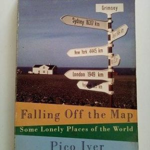 Falling Off The Map - Some Lonely Places of the World Used Books