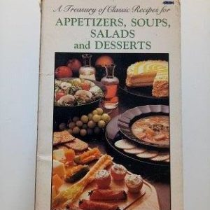 A Treasury of Classic Recipes For Appetizers, Soups, Salads And Desserts Used Books