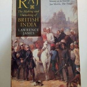 Raj - The Making And Unmaking of British India Second Hand Books