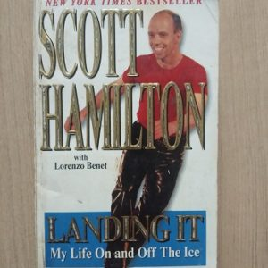 Scott Hamilton - Landing It - My Life On And Off The Ice Second Hand Books