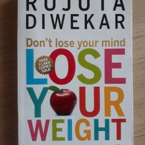 Second hand book Don't Lose Your Mind, Lose Your Weitht - Rujuta Diwekar